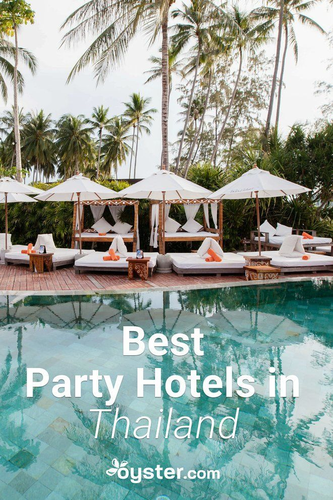 The 17 Best Party Hotels In Thailand With Images Thailand