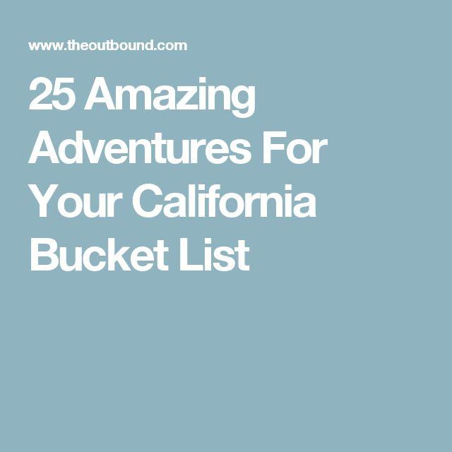 25 Amazing Adventures For Your California Bucket List