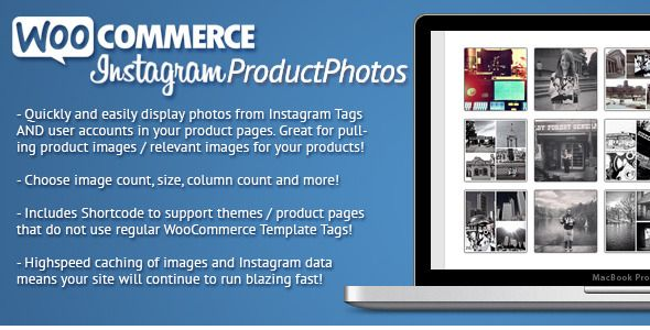 Instagram Product Photos is a WooCommerce extensions that lets you quickly and easily display relevant product photos on your WooCommerce product pages. Images can be pulled from user accounts and tags! Pull images from your brands account, or mix your images from a group of tags!