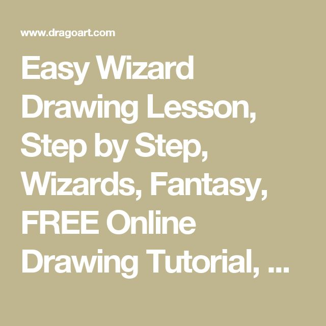 Easy Wizard Drawing Lesson, Step by Step, Wizards, Fantasy, FREE Online Drawing Tutorial, Added by Dawn, November 25, 2015, 5:55:44 am