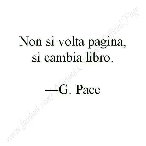 Non si volta pagina, si cambia libro.