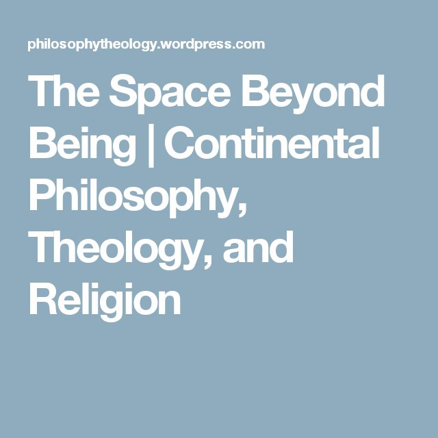 The Space Beyond Being | Continental Philosophy, Theology, and Religion