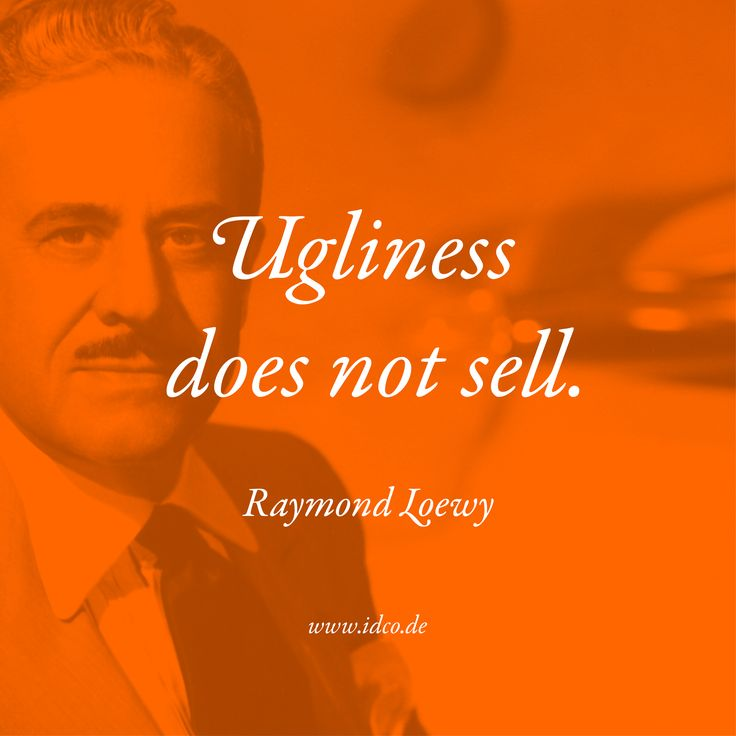 #Ugliness does not #sell . #RaymondLoewy #idco www.idco.de