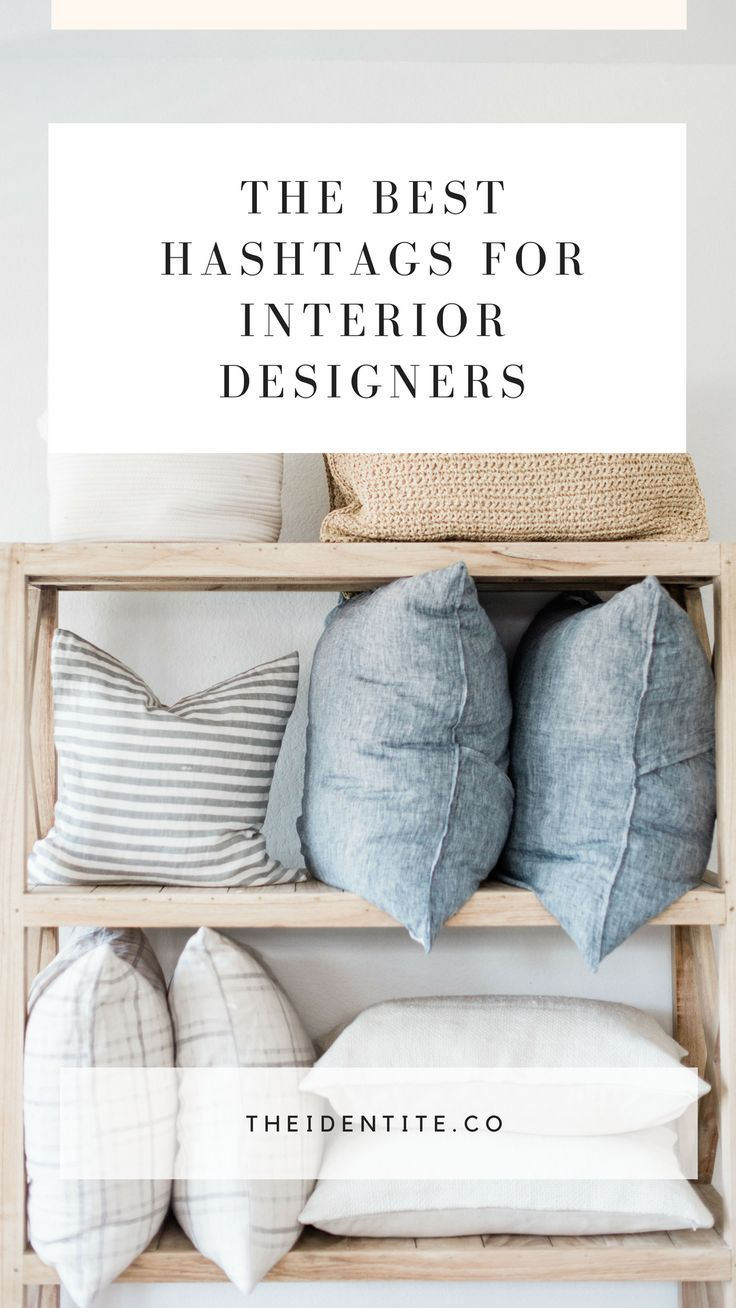 Best Hashtags For Interior Designers Interior Design Hashtags