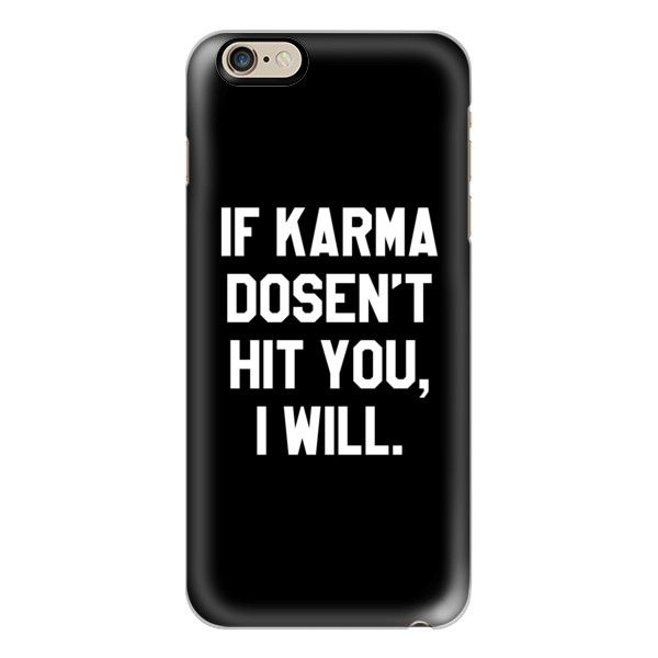 IF KARMA DOESN'T HIT YOU I WILL (Black & White) - iPhone 6s... ($40) ❤ liked on Polyvore featuring accessories, tech accessories, iphone case, black and white iphone case, iphone cover case, clear iphone cases, slim iphone case and iphone cases