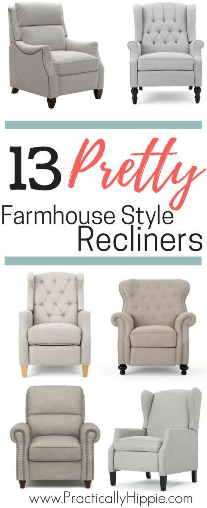 Pretty recliners, farmhouse style recliners, stylish recliner