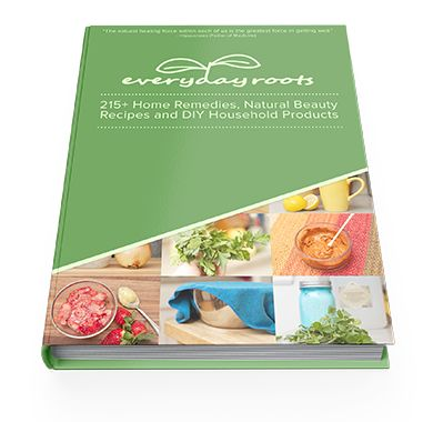 Everyday Roots Book   PROTECT YOUR FAMILY FROM TOXIC PRODUCTS AND MEDICATIONS Learn how to replace the toxic products and medications in your home with over 215 healthier, all-natural alternatives.
