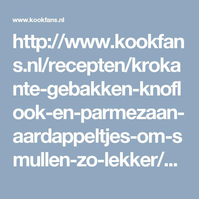 http://www.kookfans.nl/recepten/krokante-gebakken-knoflook-en-parmezaan-aardappeltjes-om-smullen-zo-lekker/?utm_campaign=aardappelpartjes