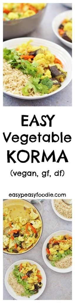 Simple, healthy and utterly delicious this Easy Vegetable Korma can be on your table in just 30 minutes, making it a perfect midweek meal! #korma #vegetablekorma #vegan #vegetarian #vegankorma #healthykorma #onepot #under30minutes #dairyfree #glutenfree #easyrecipes #midweekmeals #familydinners #easypeasyfoodie