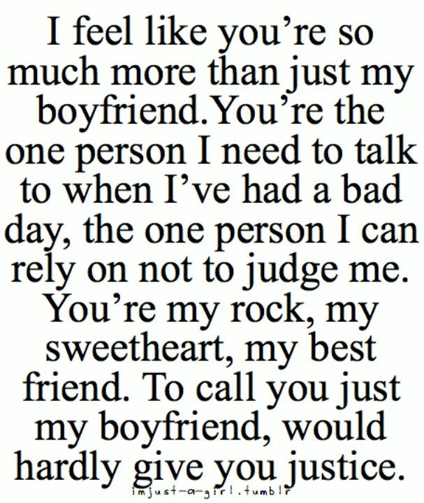 My boyfriend, to me is absolutley perfect and just to say ...