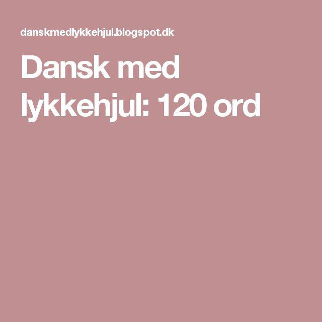 Dansk med lykkehjul: 120 ord