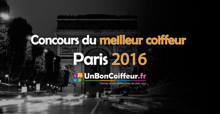 Concours du meilleur coiffeur visagiste de Paris 2016 www.unboncoiffeur.fr