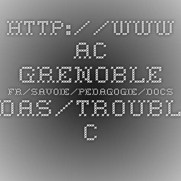 http://www.ac-grenoble.fr/savoie/pedagogie/docs_pedas/troubles_comportement_2/index.php?num=930