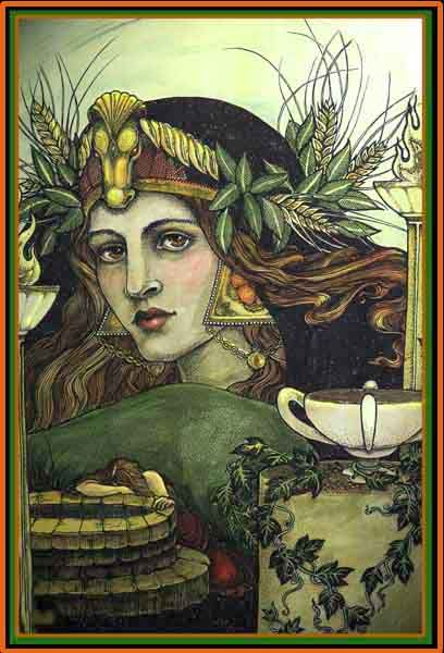 Demeter- ancient goddess beloved for her service to mankind in giving them the gift of the harvest, the reward for cultivation.