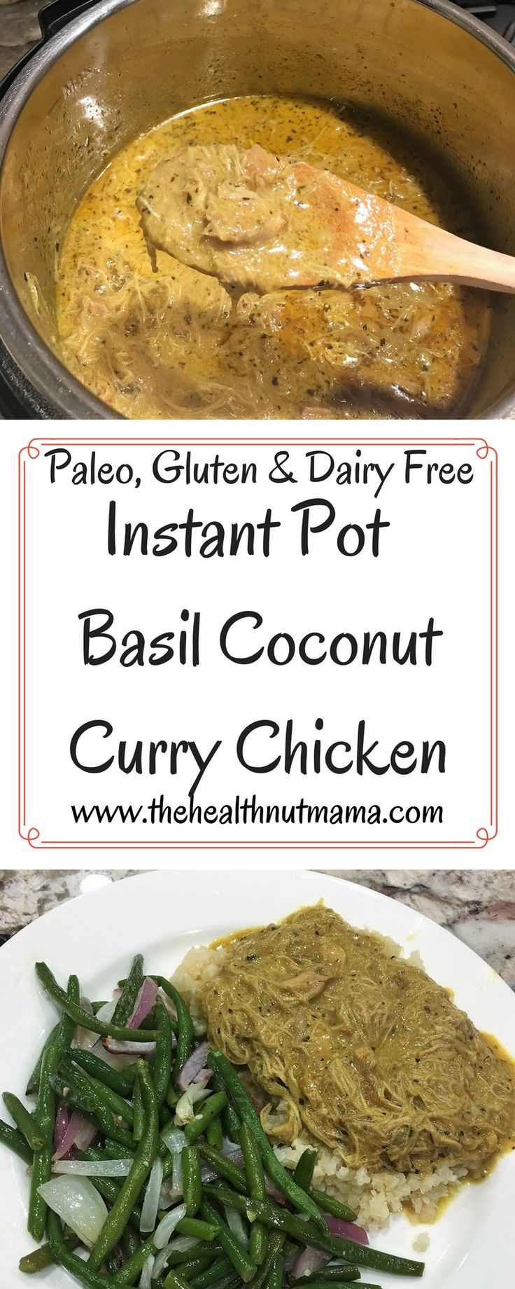 Instant Pot Basil Coconut Curry Chicken. Quick, Easy, Healthy & Delicious . Can make the whole meal in less than 30 min. Husband & kid approved! www.thehealthnutmama.com