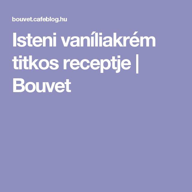 Isteni vaníliakrém titkos receptje | Bouvet