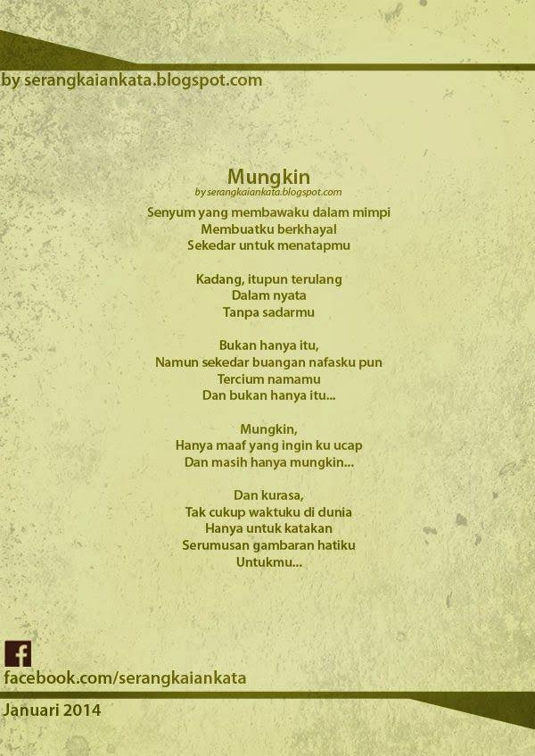 Puisi : Mungkin   Serangkaian Kata http://serangkaiankata.blogspot.com/2014/01/puisi-mungkin.html