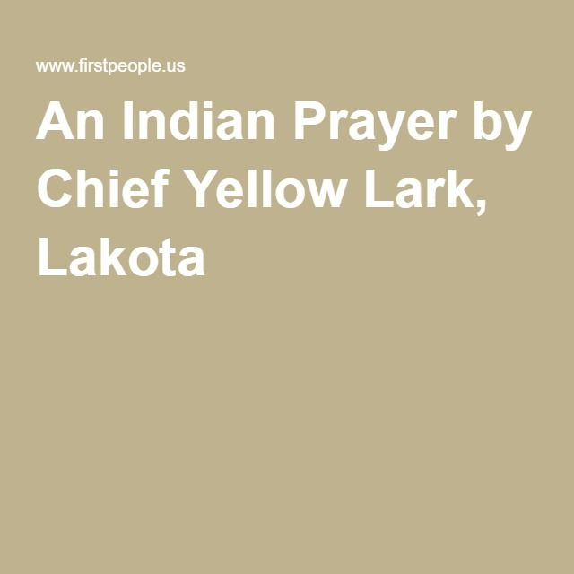 An Indian Prayer by Chief Yellow Lark, Lakota