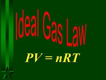 PV = nRT Molar Volume H Avogadros Principle - equal volumes of gases at same T…