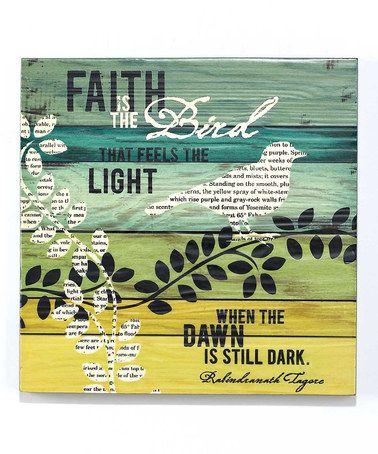 Look what I found on #zulily! 'Faith is the Bird' Wall Art #zulilyfinds