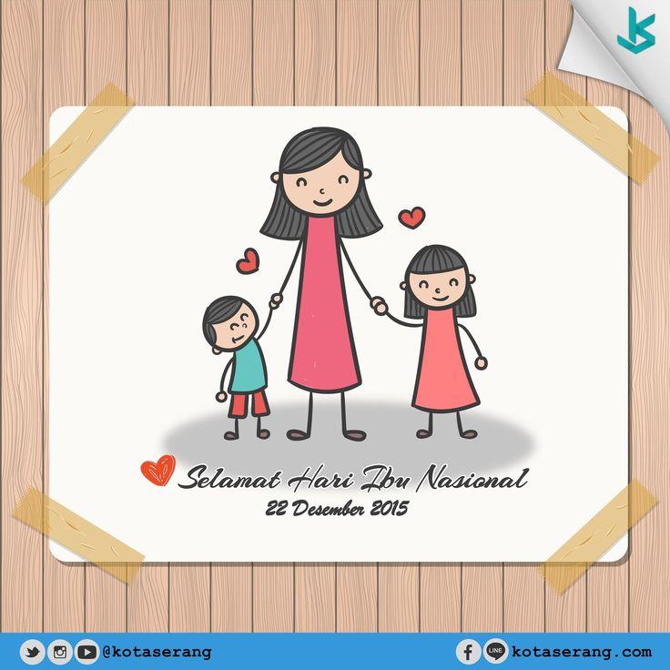 Hari Ibu Nasional 22 Desember 2015  Read More on http://galeri.kotaserang.com/2015/12/hari-ibu-nasional-22-desember-2015.html