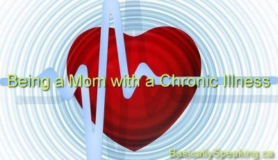 Being a Mom with a Chronic Illness