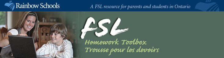 "Help for parents with children in French Immersion.    This site supports parents who have children in a ""French Immersion"" (FI) program and wish to assist them with homework in French. It is also a resource for FI students who require an accessible user friendly reference tool to help with homework. Learners and educators in other FSL programs will also find it helpful."