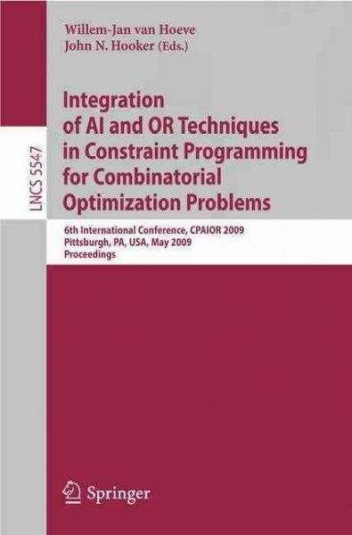 Integration of AI and OR Techniques in Constraint Programming for Combinatorial Optimization Problems: 6th Intern...