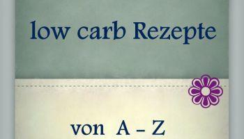 low carb Rezeptübersicht von A -Z