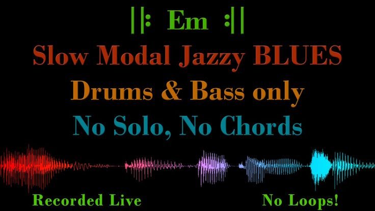 Slow Modal Jazz BLUES in Em – with Drums & Bass Only, No Chord Voicing – Backing Track Jam - YouTube