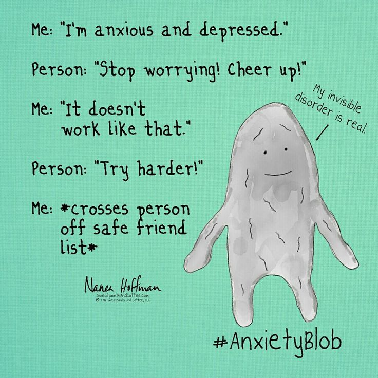 Anxiety & Depression -''Invisible disorders are real.'' source: Sweatpants & Coffee