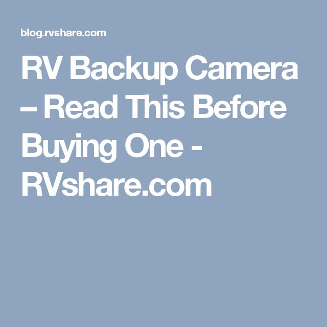 RV Backup Camera – Read This Before Buying One - RVshare.com