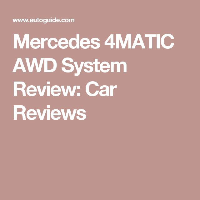 Mercedes 4MATIC AWD System Review: Car Reviews