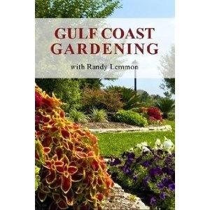 Gulf Coast Gardening with Randy Lemmon (Paperback): Gulf Coast,  Dust Jackets, Lemmon Paperback, Galveston Gardens, Coast Gardens,  Dust Covers, Book Jackets, Randy Lemmon,  Dust Wrappers