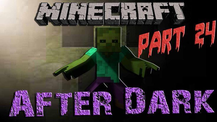 Minecraft After Dark || Part 24
