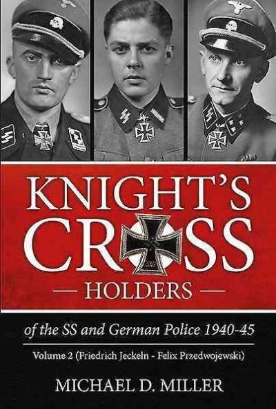 Knight's Cross Holders of the Ss and German Police 1940-45: Friedrich Jeckeln - Felix Przedwojewski
