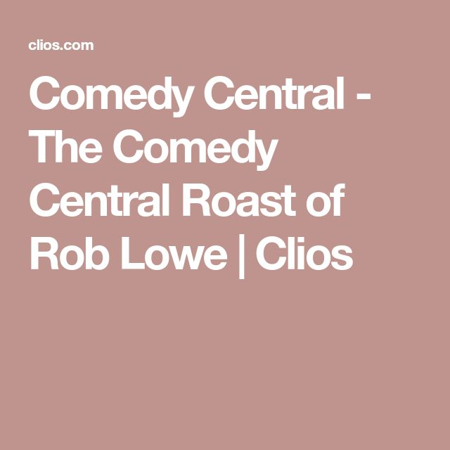 Comedy Central - The Comedy Central Roast of Rob Lowe | Clios