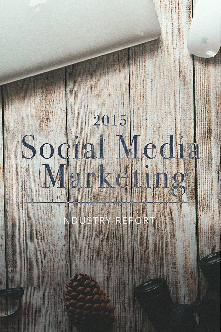 What Visual Marketers Need To Know About The 2015 #SocialMediaMarketing Industry Report
