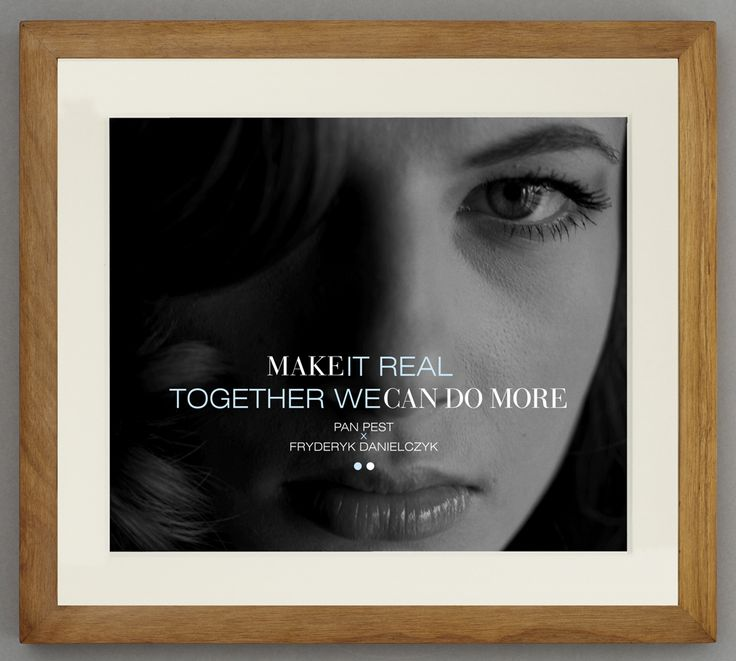 TOGETHER WE CAN DO MORE MAKE IT REAL  Made from a negative, original print, Baryte paper, black-and-white photography. Fine art photographs.  www.fryderykdanielczyk.com