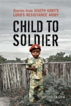 Child to Soldier: Stories from Joseph Kony's Lord's Resistance Army By Opiyo Oloya - What happens when children are forced to become child soldiers? How are they transformed from children to combatants? In Child to Soldier, Opiyo Oloya addresses these timely, troubling questions by exploring how Acholi children in Northern Uganda, abducted by infamous warlord Joseph Kony and his Lord's Resistance Army (LRA), become soldiers.Oloya -- himself an Acholi, a refugee from Idi Amin's rule of…