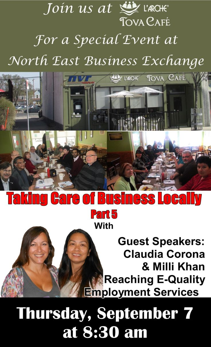 Join us at L'Arche Tova Café for a Special Event at   North East Business Exchange  Taking Care of Business Locally  Part 5  With  Guest Speakers: Claudia Corona  & Milli Khan  Reaching E-Quality  Employment Services  Thursday, September 7 at 8:30 am  Don't miss it!