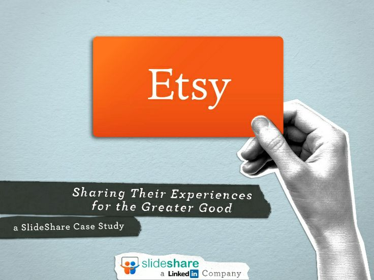Etsy slideshare-etsy-sharing-their-experiences-for-the-greater-good-13135734 by SlideShare Content Marketing via Slideshare