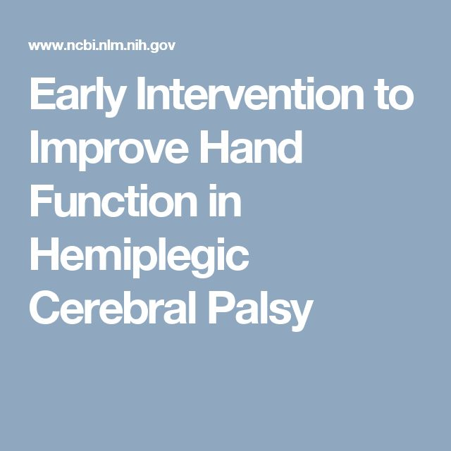 Early Intervention to Improve Hand Function in Hemiplegic Cerebral Palsy