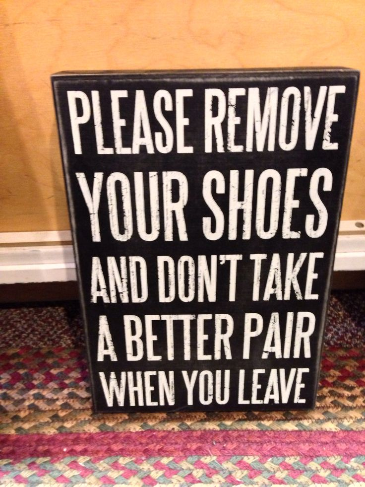 78 best images about remove your shoes signs on pinterest carpets help me and signs. Black Bedroom Furniture Sets. Home Design Ideas