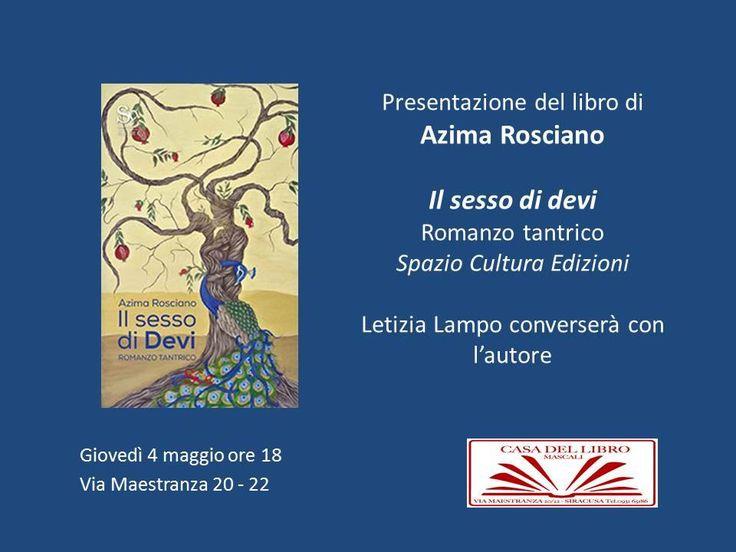 """Letizia Lampo presenta il libro di Azima Rosciano """"Il sesso di Devi. Romanzo tantrico"""" Spazio Cultura edizioni"""