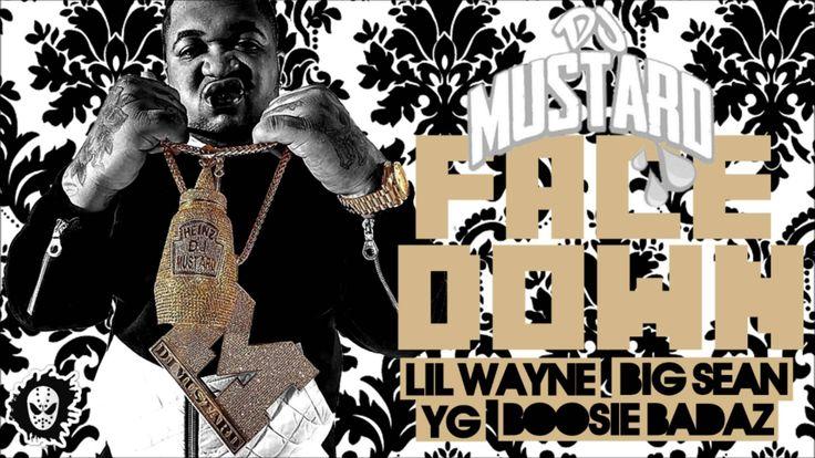 DJ Mustard - Face Down (feat. Lil Wayne, Big Sean, YG & Lil Boosie)