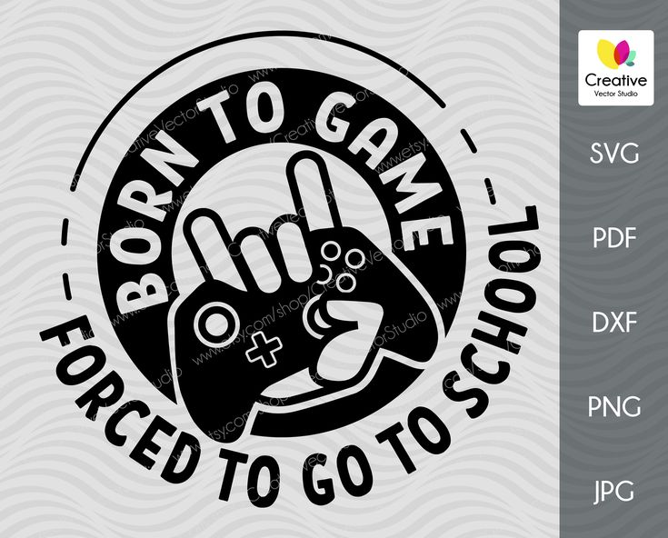 Download Born to game Forced to go to school SVG print Gaming ...