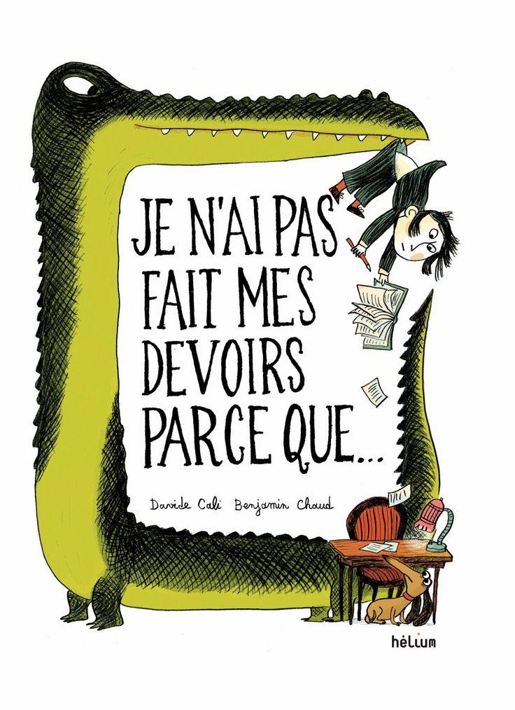 Les livres hélium: Je n'ai pas fait mes devoirs parce que... Davide Cali/Benjamin Chaud (ill.) ECRITURE