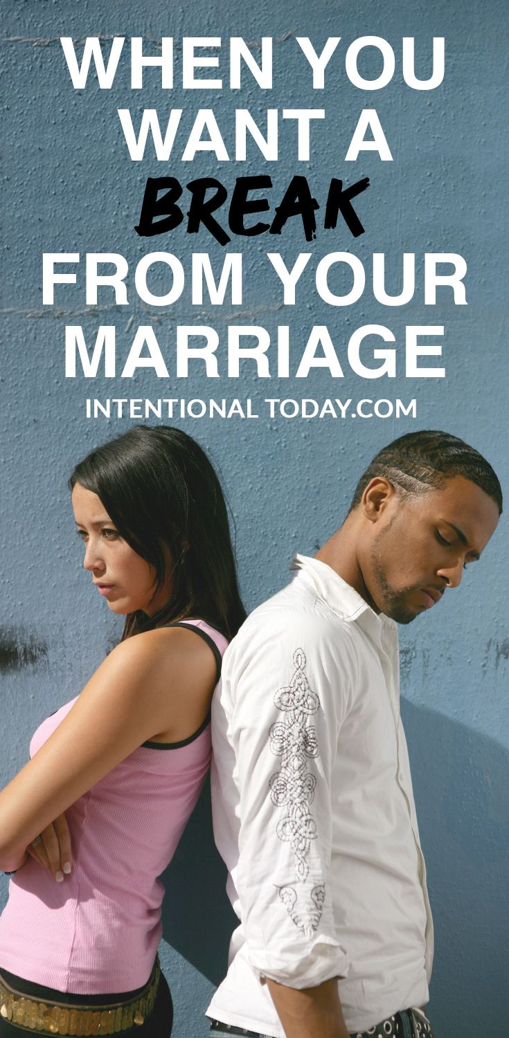 Take A Break From Marriage - Is it Okay? Reframing The