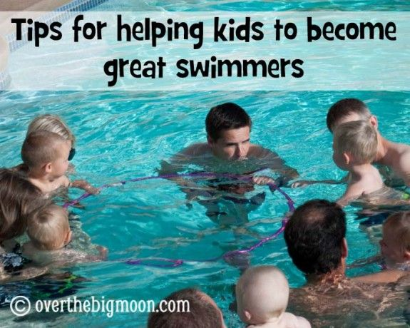 Tips for helping kids to become great swimmers...Perfect timing, my son starts swim lessons tomorrow!